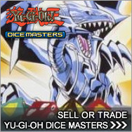 Sell Yu-Gi-Oh Dice Masters - YuGiOh Dicemasters Buylist
