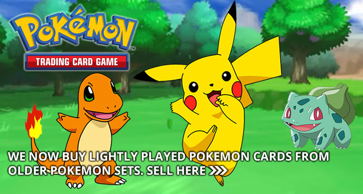We Now Buy Lightly Played Pokemon Cards From Older Pokemon Sets. Sell Here!
