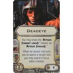 Deadeye (1st Edition) - Upgrade Cards - X-Wing Miniatures Game - Big Orbit Cards